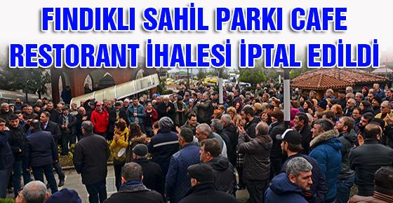 FINDIKLI SAHİL PARKI CAFE RESTORANT İHALESİ İPTAL EDİLDİ