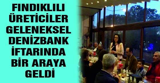 FINDIKLILI ÜRETİCİLER GELENEKSEL DENİZBANK İFTARINDA BİR ARAYA GELDİ