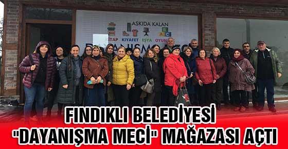 """FINDIKLI BELEDİYESİ DAYANIŞMA MECİ"""" MAĞAZASI AÇTI"""