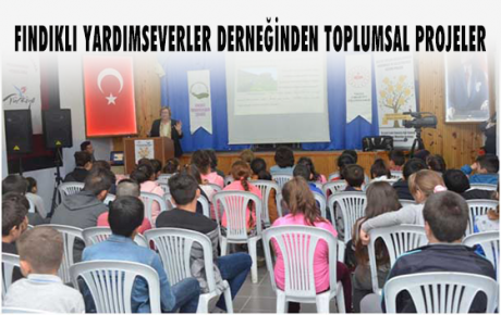 FINDIKLI YARDIMSEVERLER DERNEĞİNDEN TOPLUMSAL PROJELER