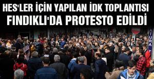 HES'LER İÇİN YAPILAN İDK TOPLANTISI FINDIKLI'DA PROTESTO EDİLDİ