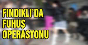 FINDIKLI'DA FUHUŞ OPERASYONU